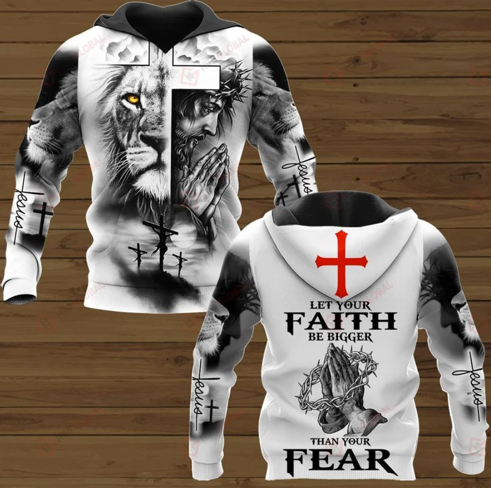 Jesus let your faith be bigger than your fear all over printed 3D hoodie