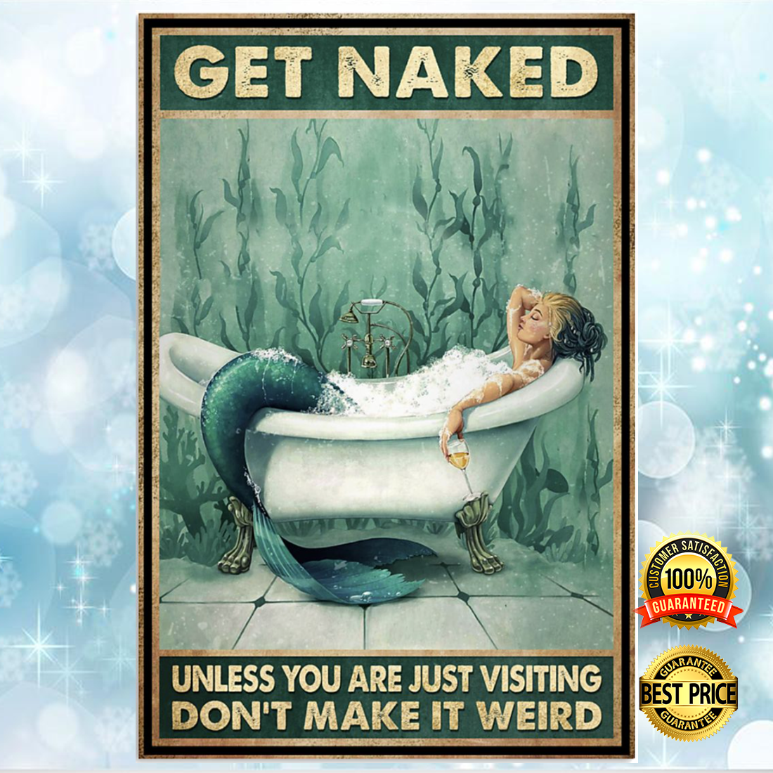 Mermaid get naked unless you are just visiting don't make it weird poster 5