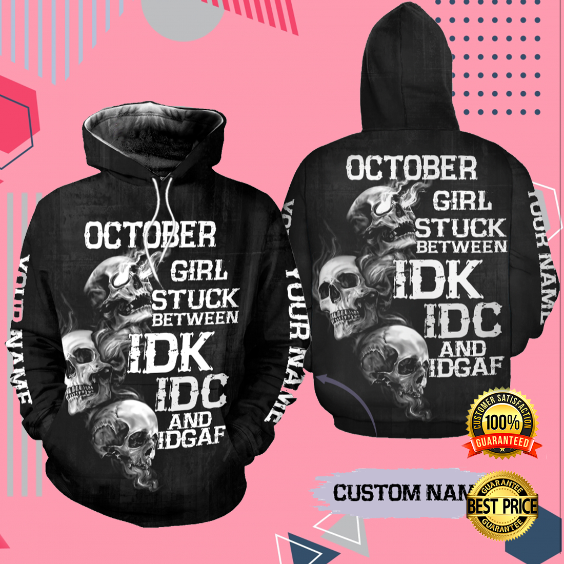 October girl stuck between idk idc and idgaf all over printed 3D hoodie 3