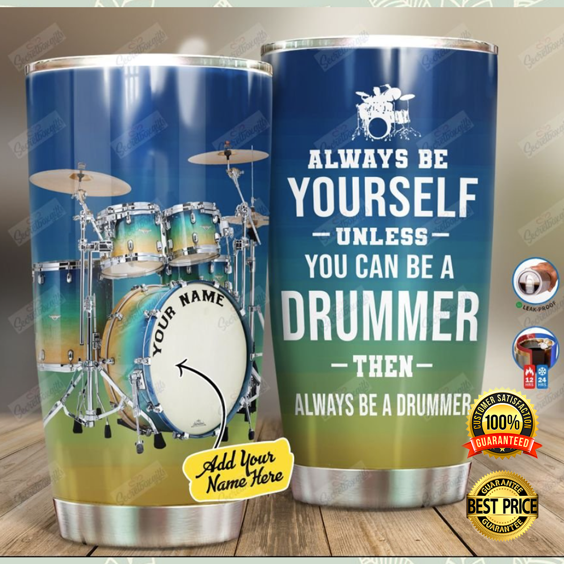 Personalized always be yourself unless you can be a drummer tumbler 5