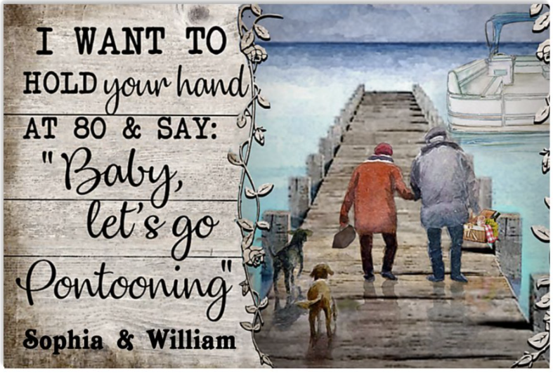 Personalized i want to hold your hand at 80 and say baby let's go pontooning poster