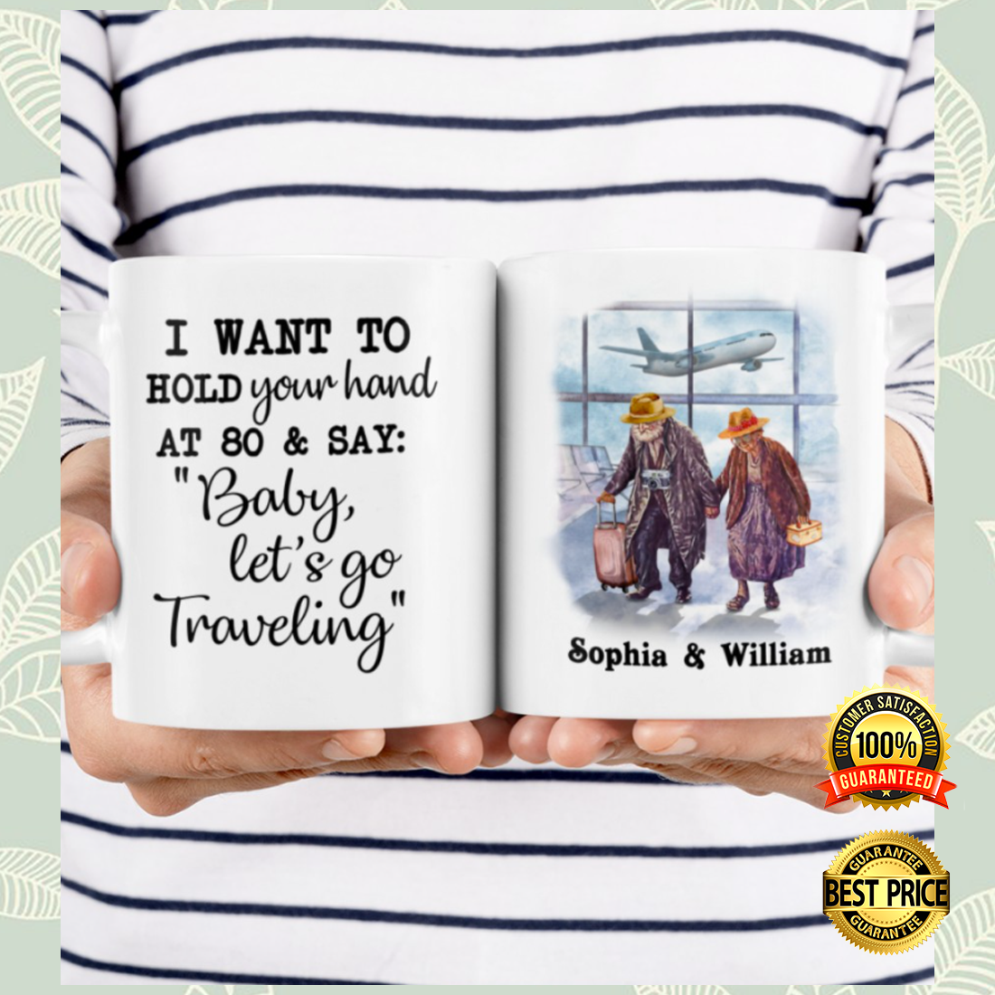 Personalized i want to hold your hand at 80 and say baby let's go traveling mug 3