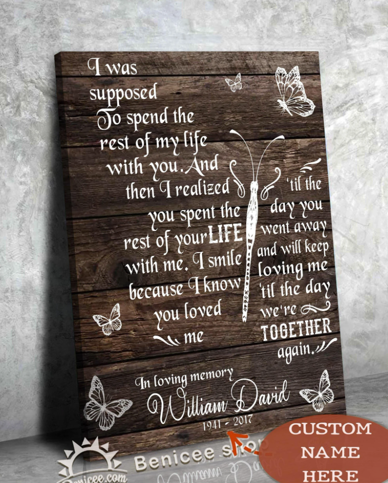 Personalized i was supposed to spend the rest of my life with you canvas