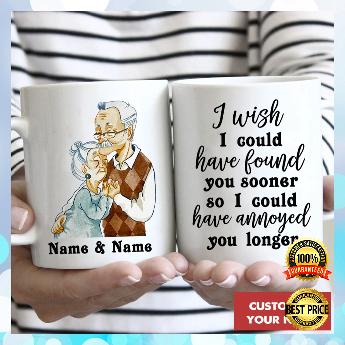 Personalized i wish i could have found you sooner so i could have annoyed you longer mug 4