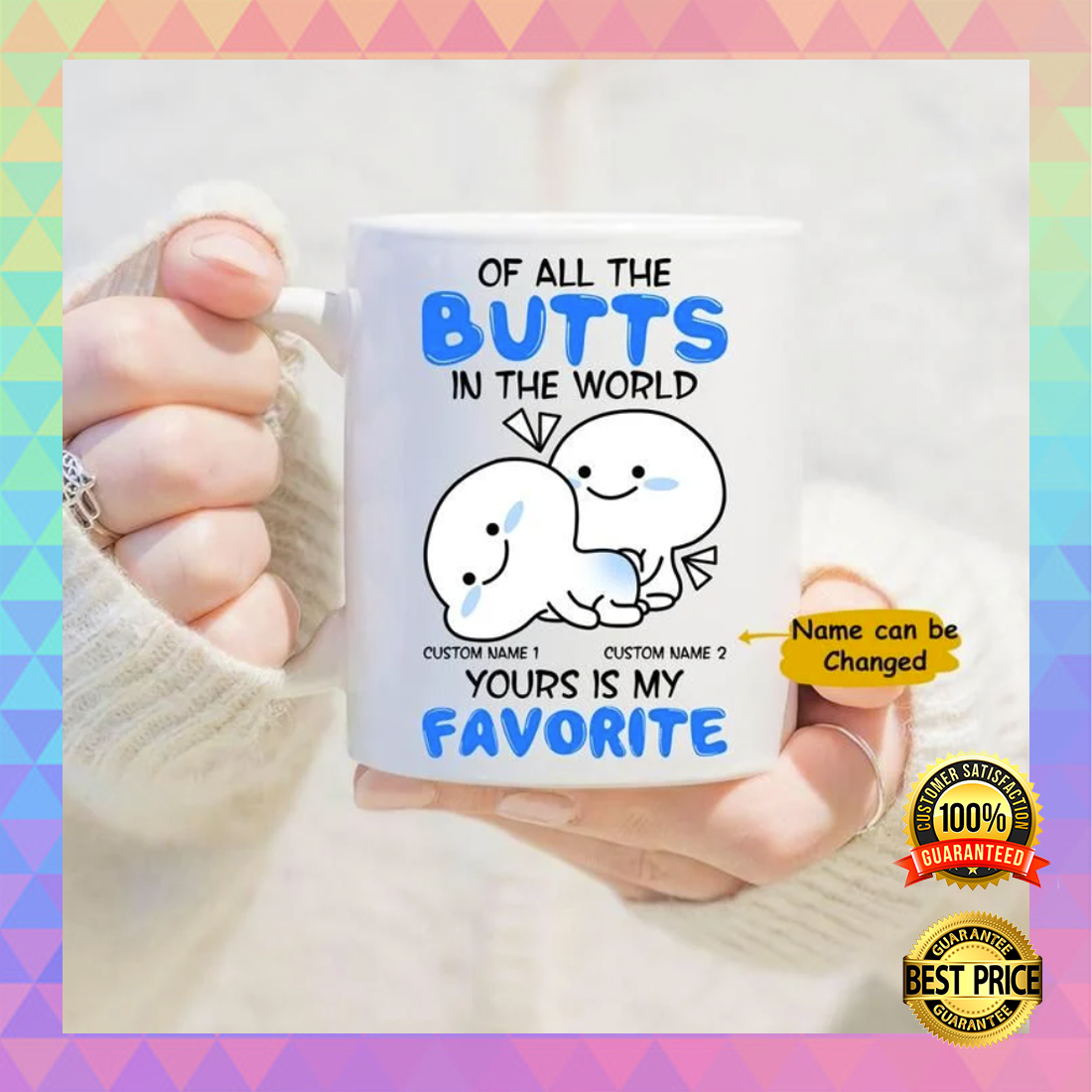Personalized of all the butts in the world your is my favorite mug 4