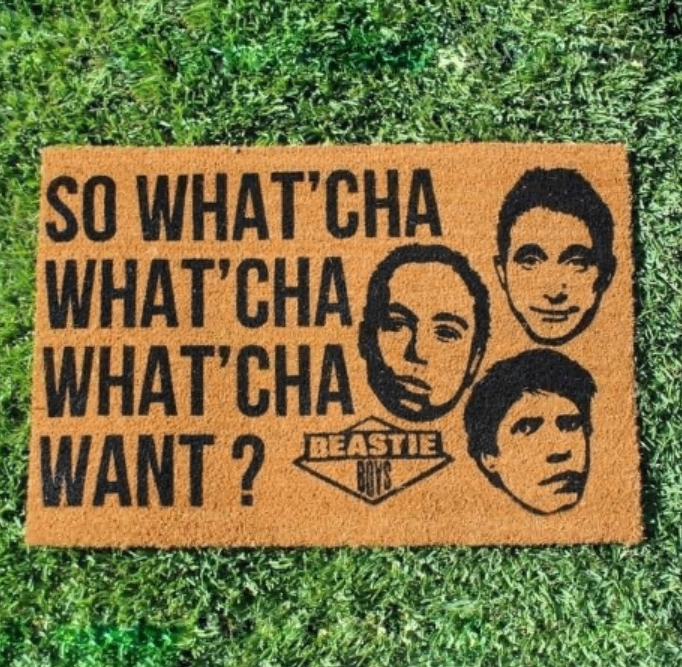 So what'cha what'cha what'cha want doormat