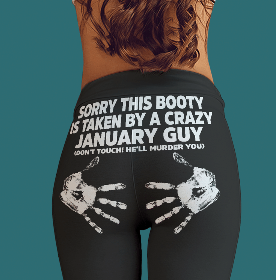 Sorry this booty is taken by a crazy january guy legging