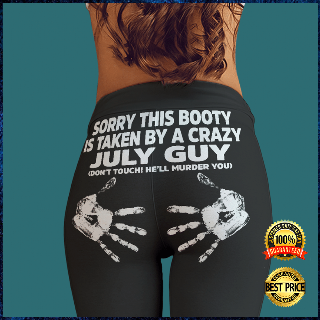 Sorry this booty is taken by a crazy july guy legging 3