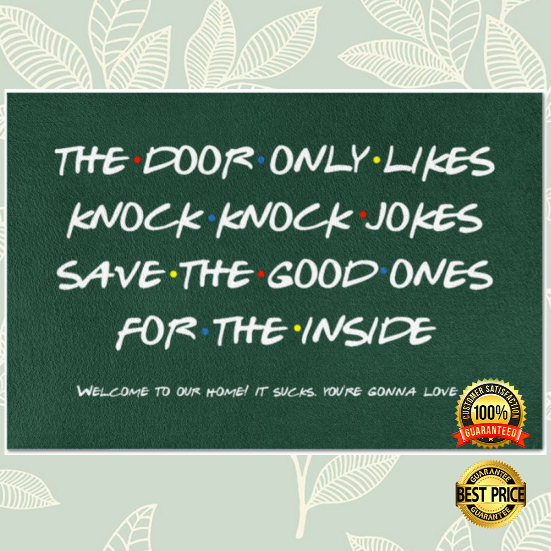 The door only likes knock knock jokes save the good ones for the inside doormat 2