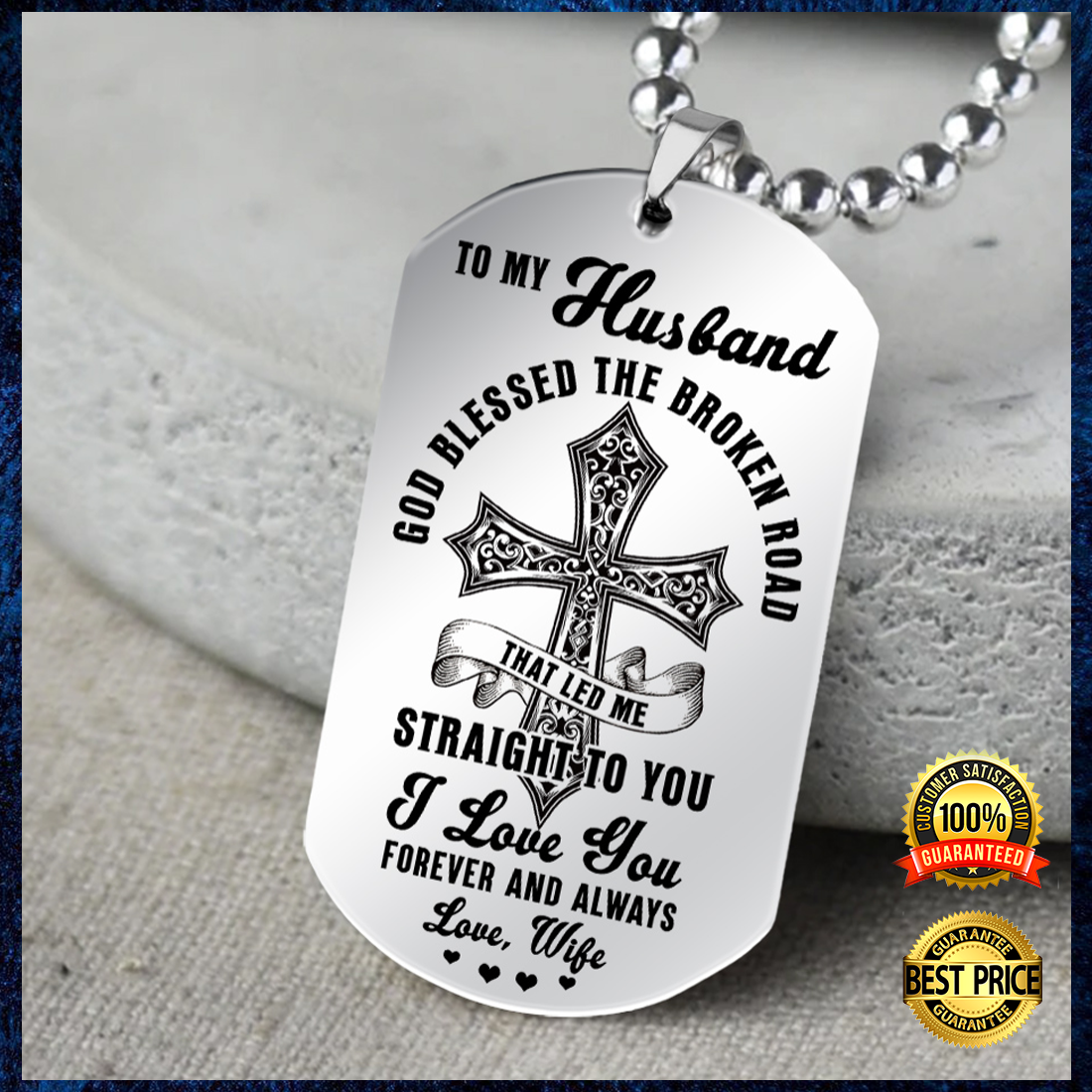 To my husband god blessed the broken road that led me straight to you dog tag 5
