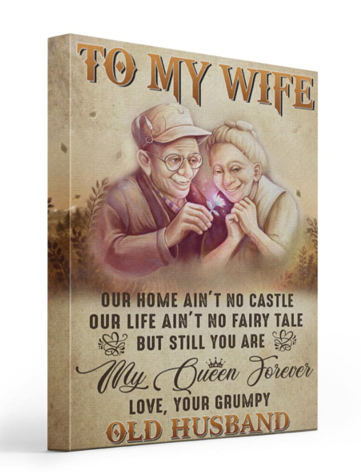 To my wife our home ain't no castle our life ain't no fairy tale canvas
