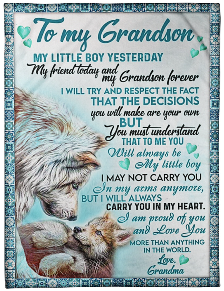 Wolf to my grandson my little boy yesterday my friend today and my grandson forever blanket