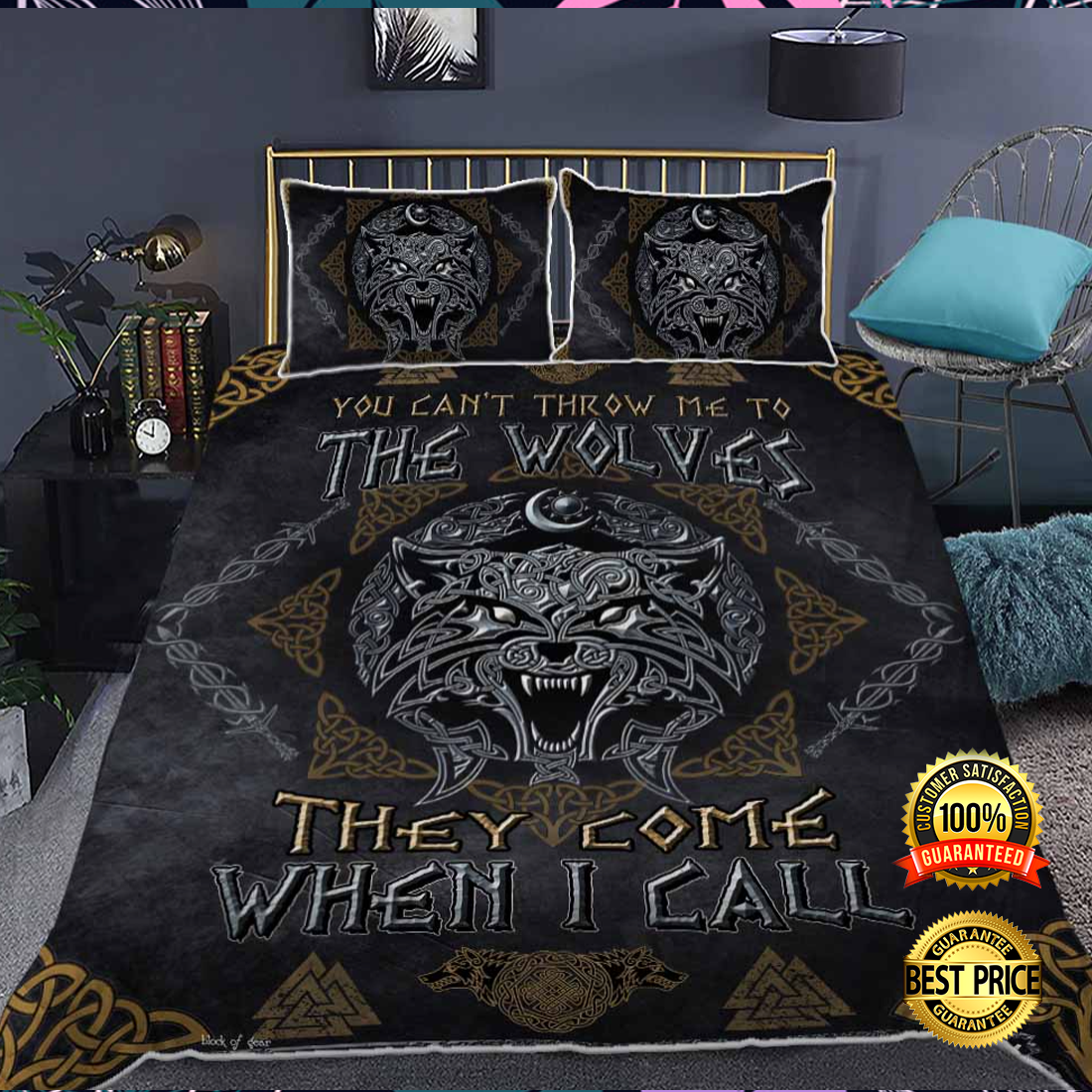 You can't throw me to the wolves they come when i call bedding set 4