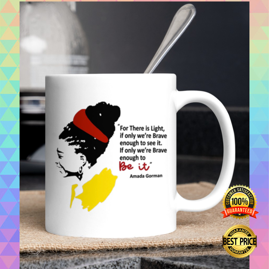 For there is light if only we're brave enough to see it mug 4