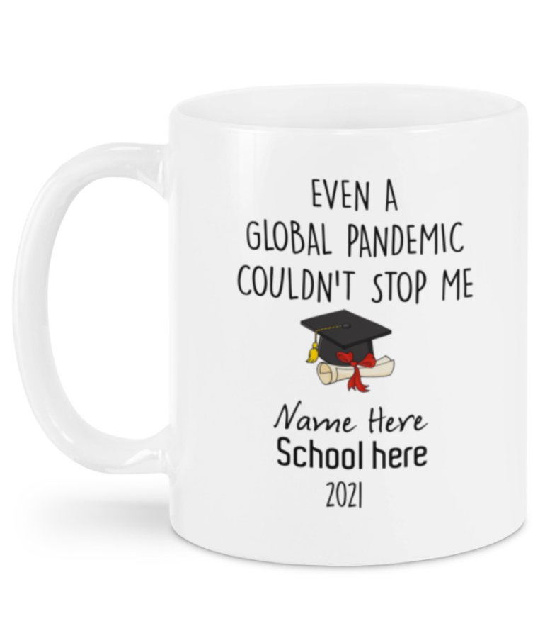 Personalized even a global pandemic couldn't stop me graduate mug