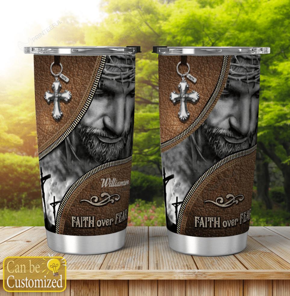 Personalized faith over fear tumbler