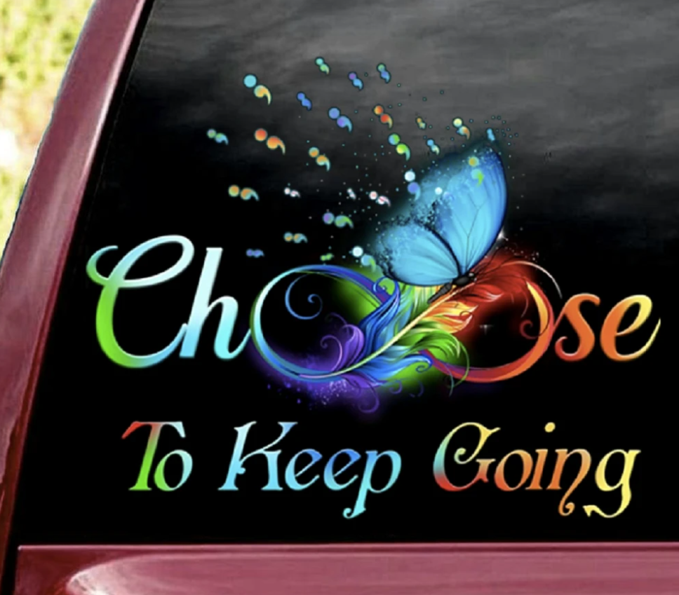 Suicide Awareness choose to keep going sticker
