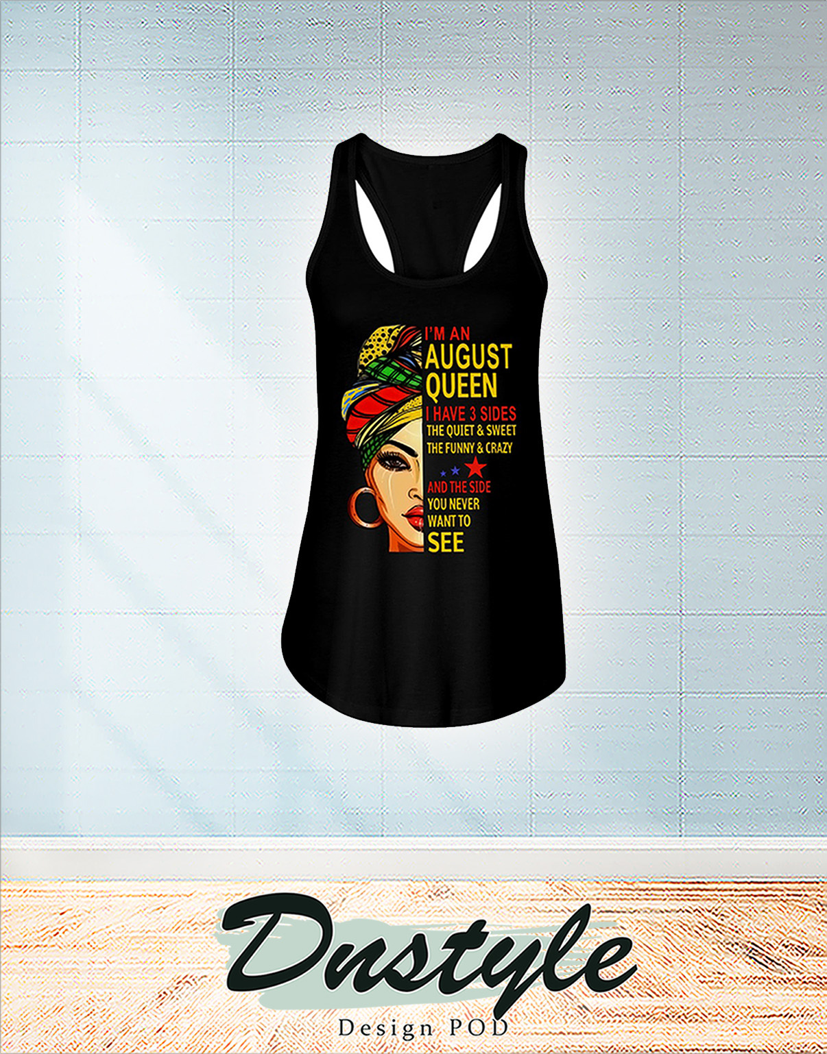 African I'm an august queen I have 3 sides flowy tank