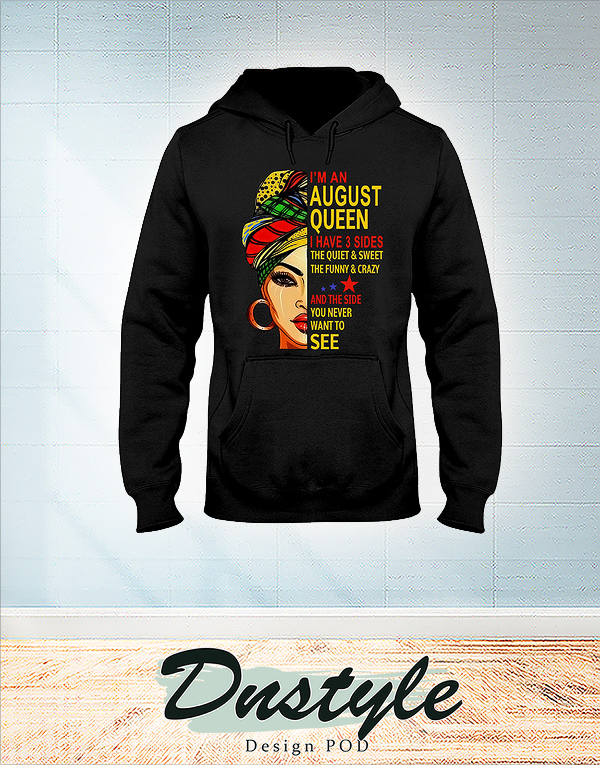 African I'm an august queen I have 3 sides hoodie