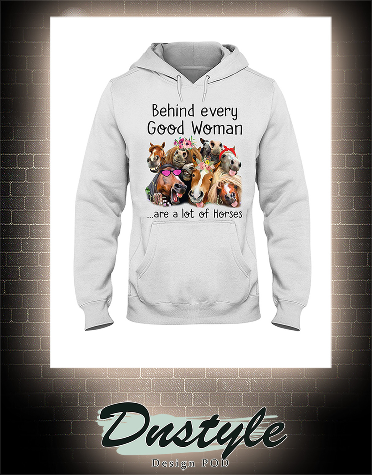 Behind every good woman are a lot of horses hoodie