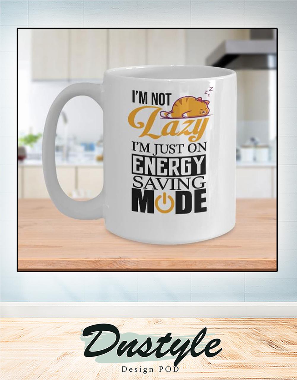 Cat I'm not lazy I'm just on energy saving mode mug
