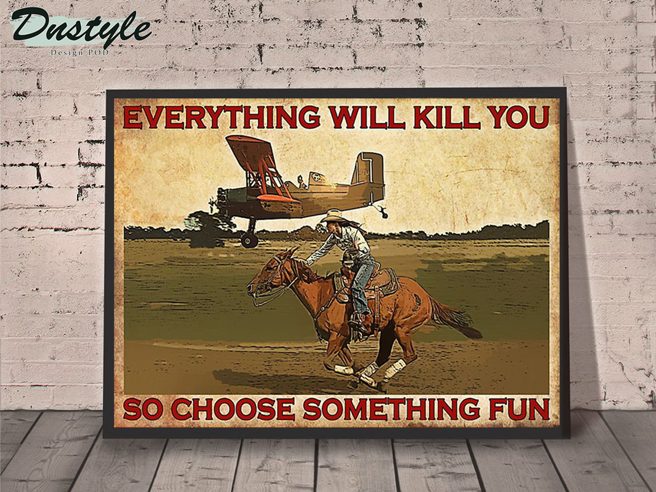 Cowgirl horse and aircraft everything will kill you poster A1