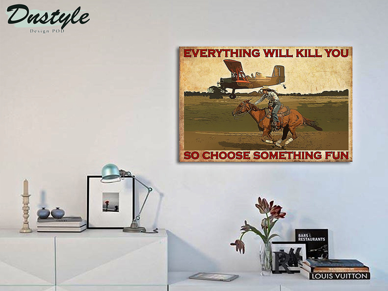 Cowgirl horse and aircraft everything will kill you poster A2
