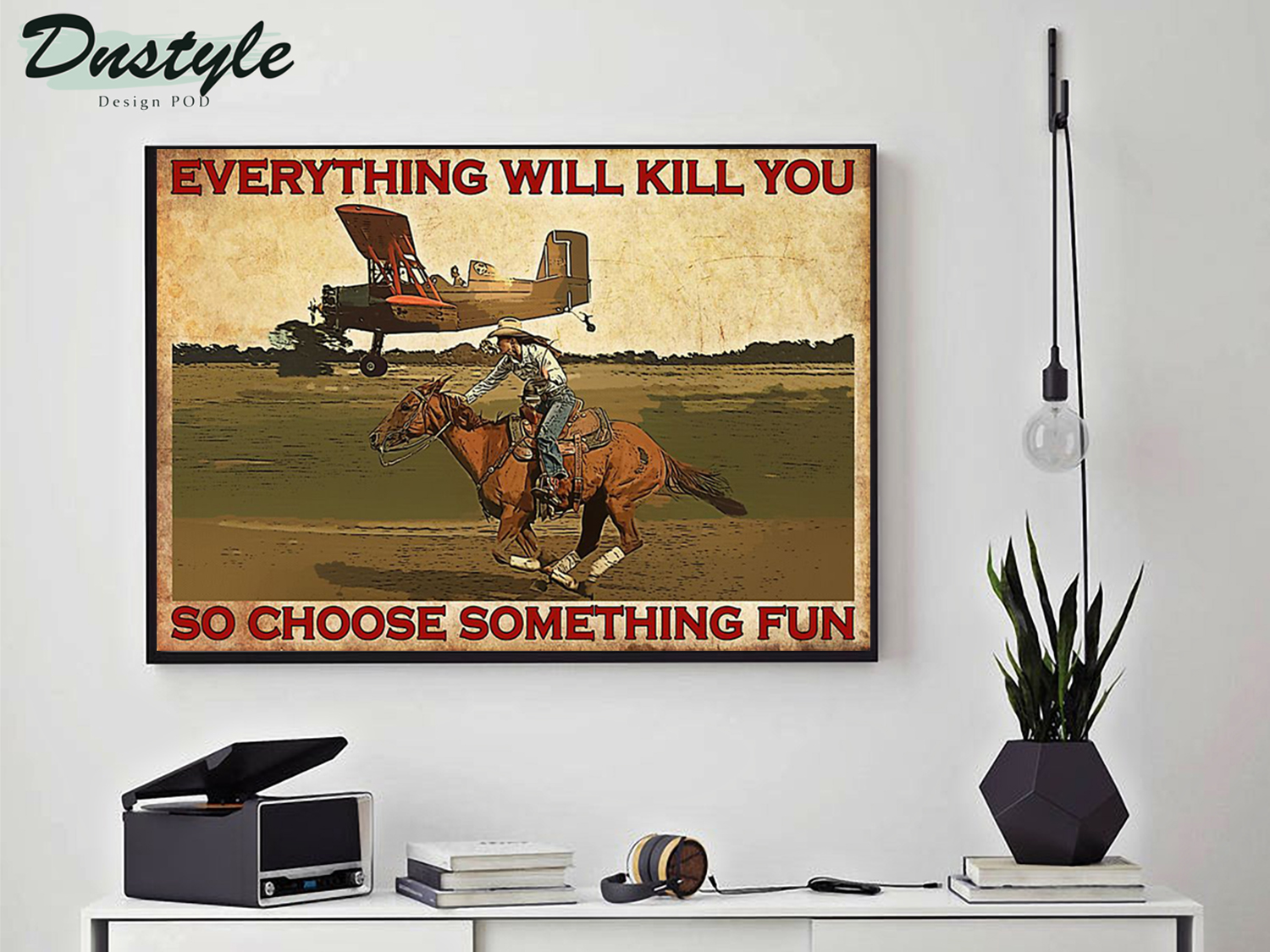 Cowgirl horse and aircraft everything will kill you poster