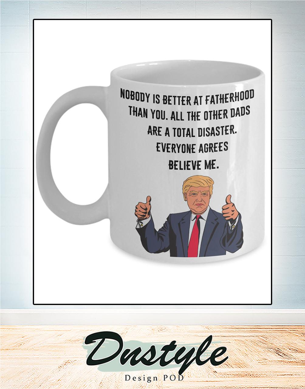 Donald Trump nobody is better at fatherhood than you mug
