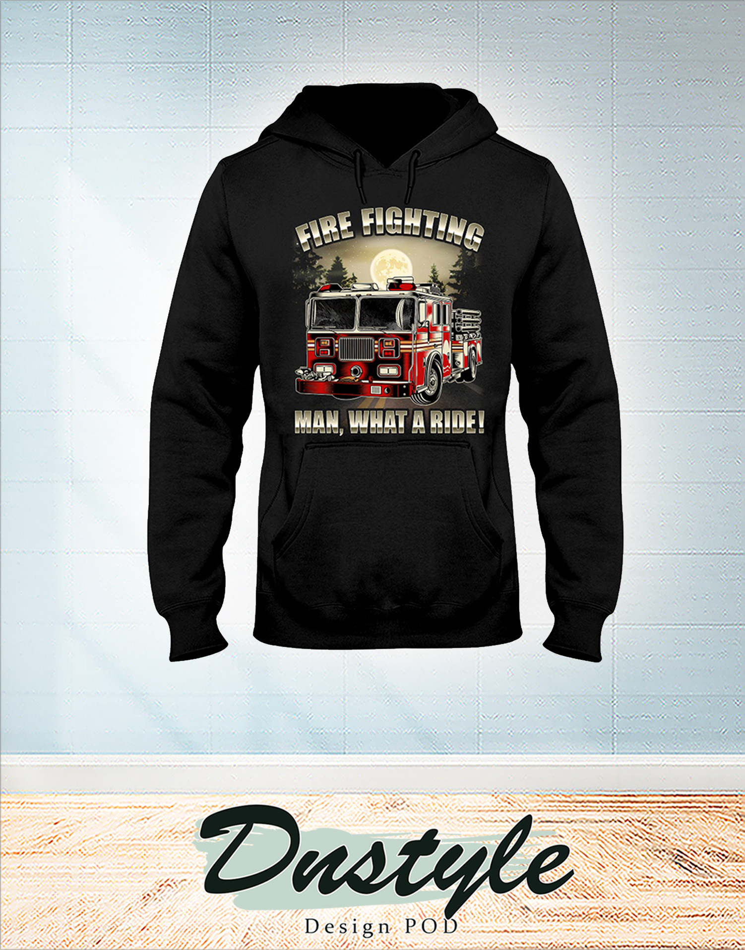 Fire fighting man what a ride hoodie