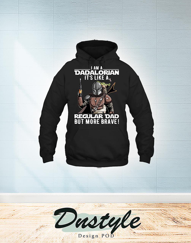 I am a dadalorian it's like a regular dad hoodie