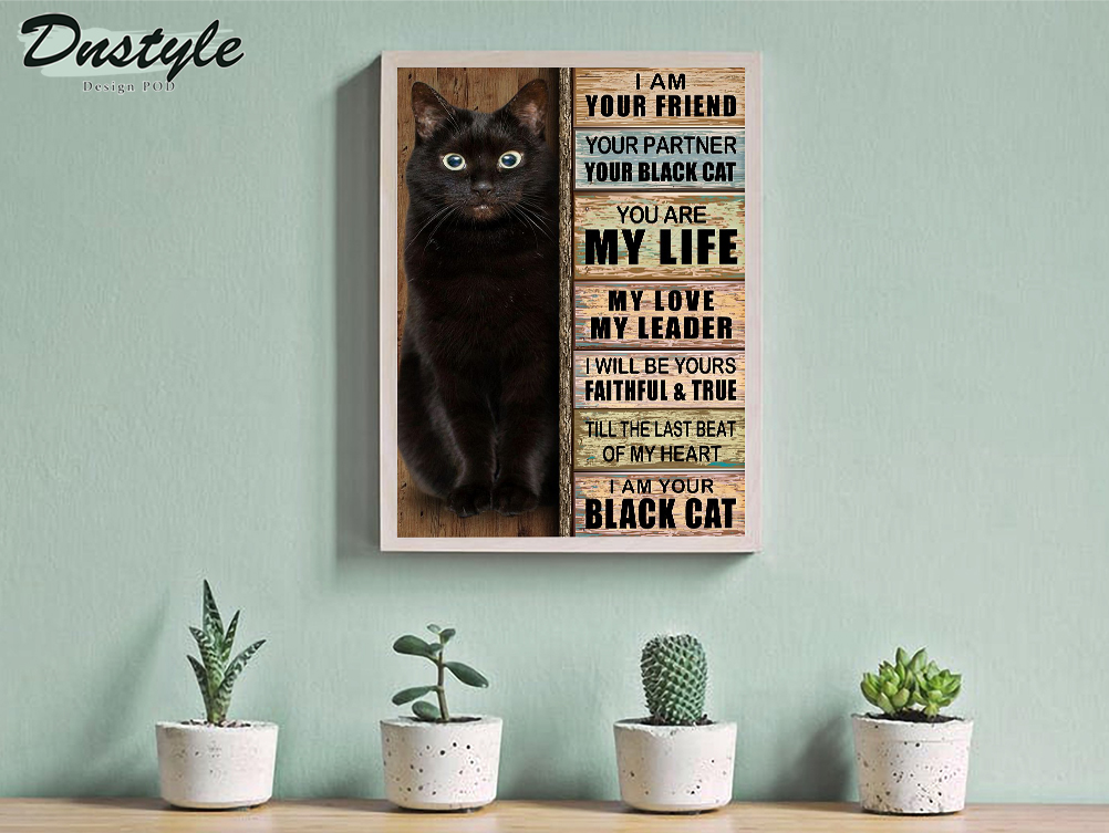 I am your friend your partner black cat poster A3
