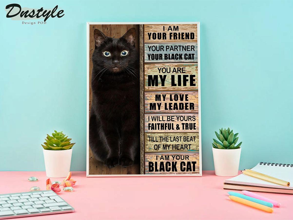 I am your friend your partner black cat poster
