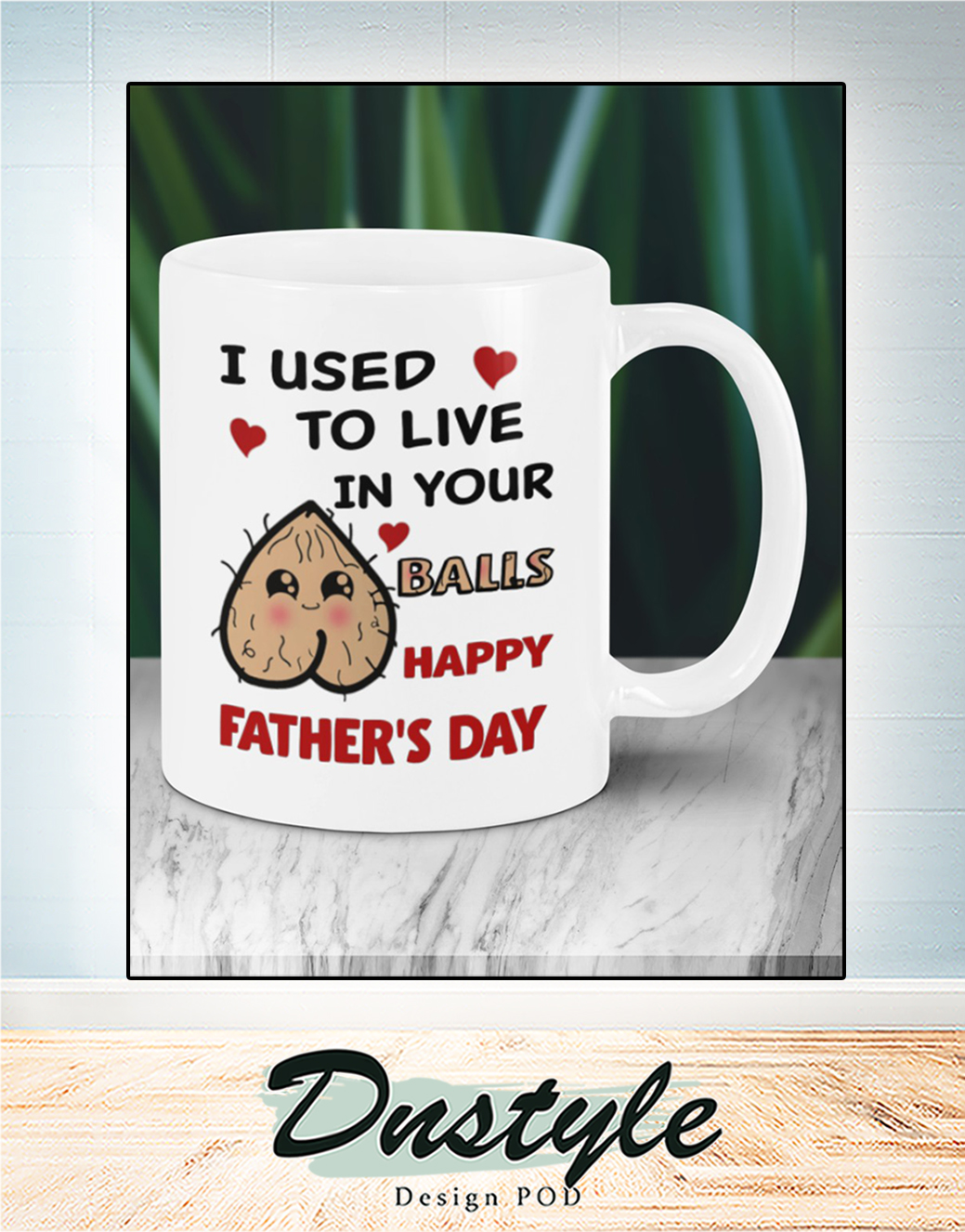 I used to live in your balls happy father's day mug 2