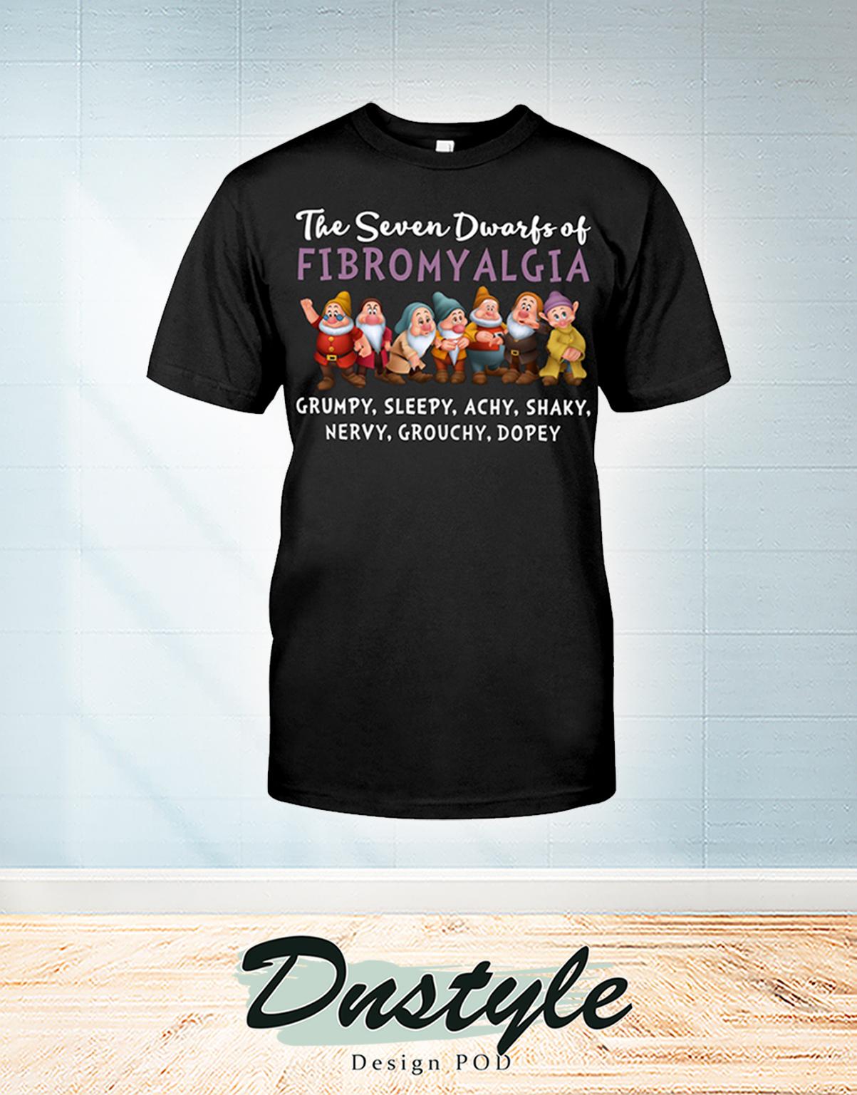 The seven dwarfs of fibromyalgia shirt