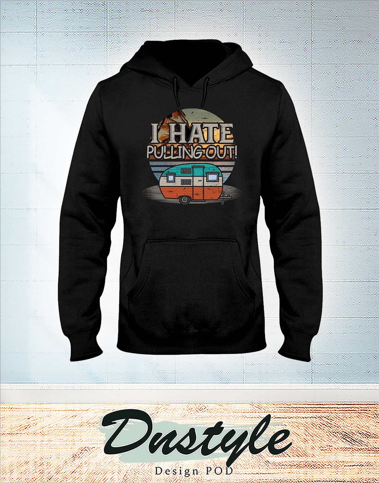 Vintage camping I hate pulling out hoodie