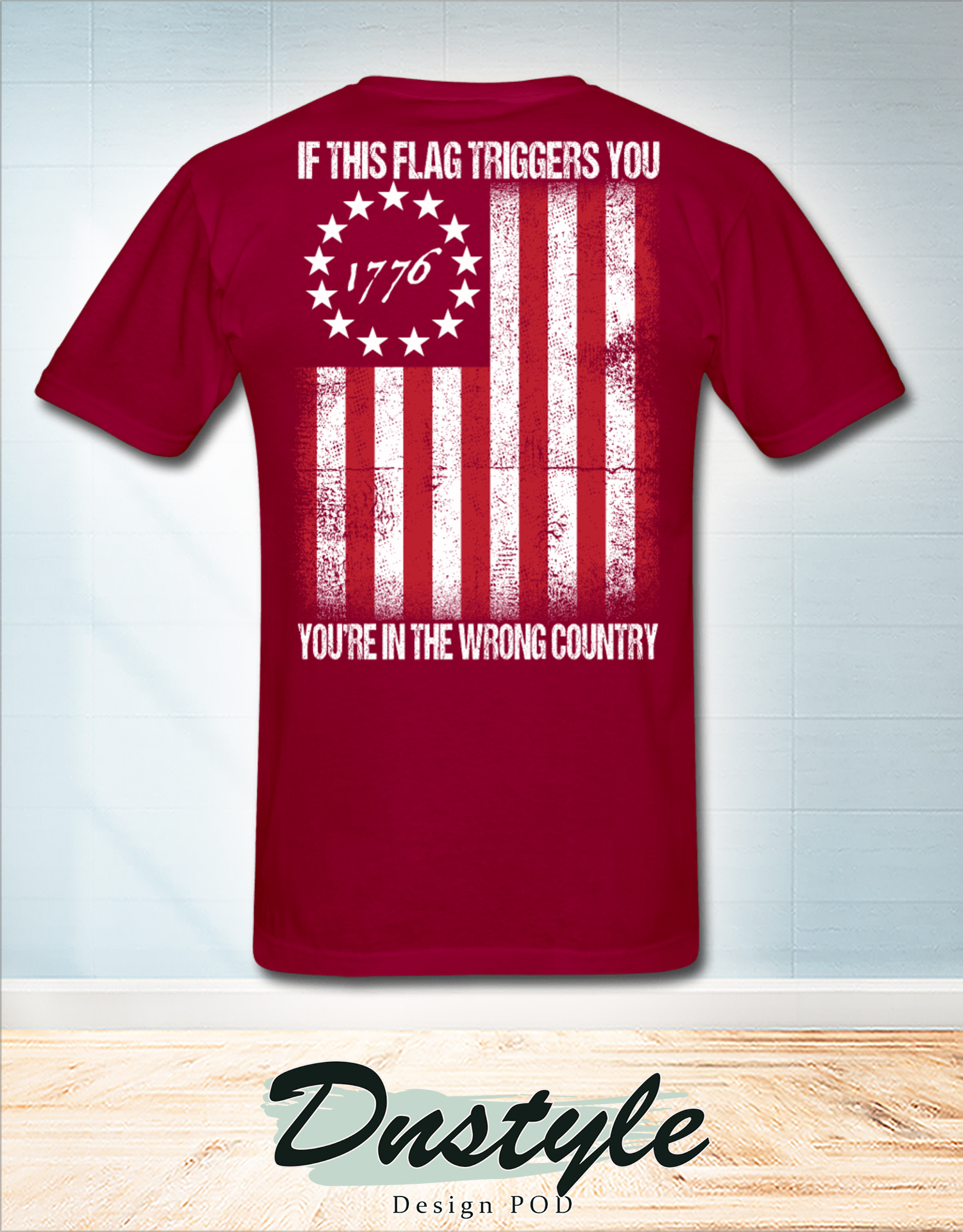 1776 if this flag trigged you you're in the wrong country american flag t-shirt 1