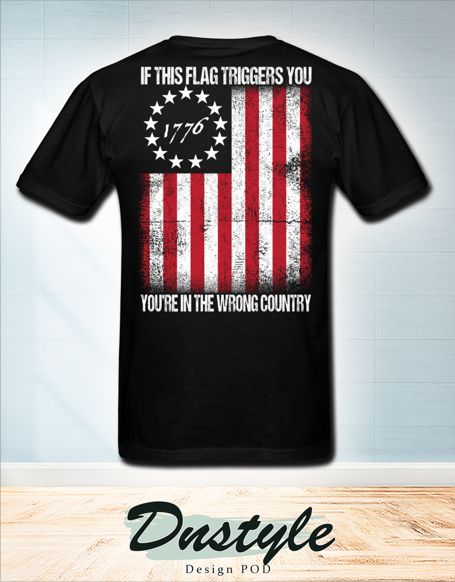 1776 if this flag trigged you you're in the wrong country american flag t-shirt