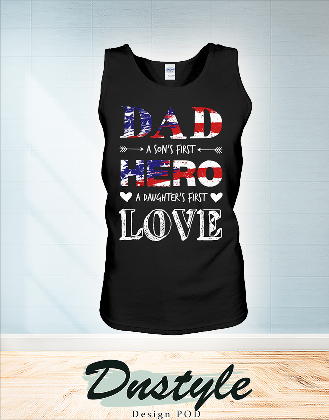 4th of july Dad a son first hero a daughter's first love tank