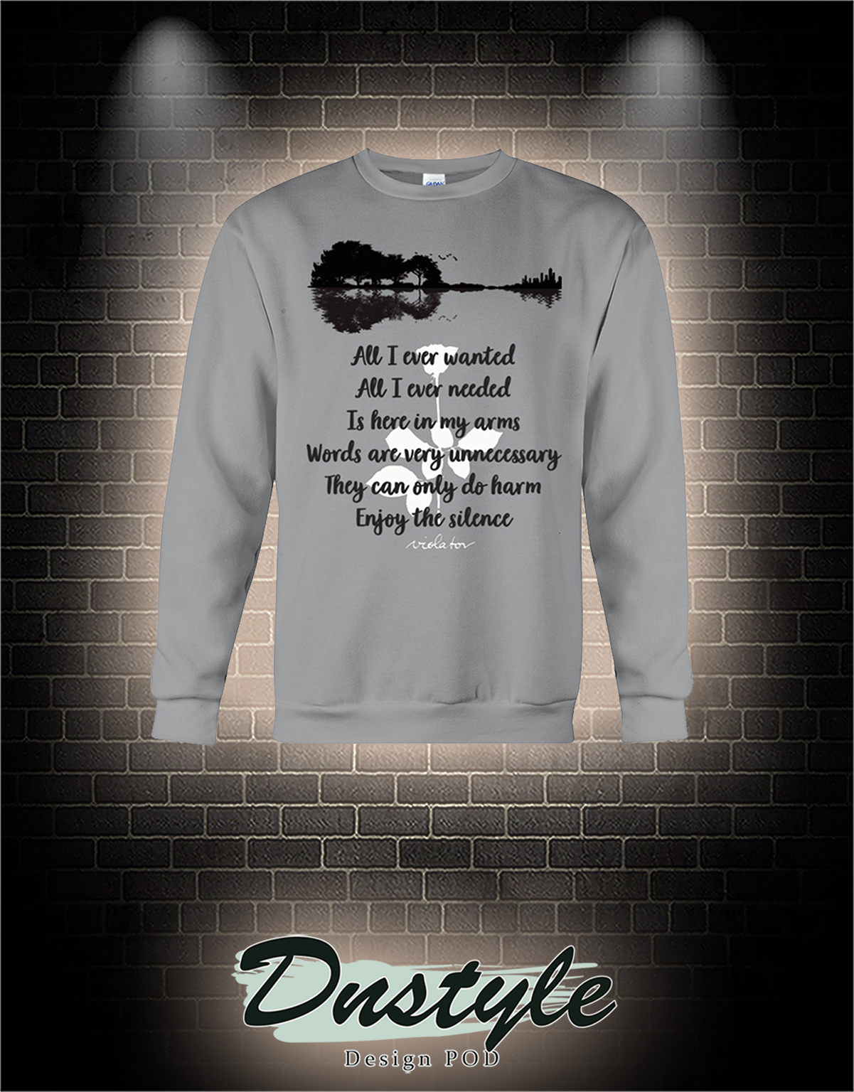 All i ever wanted all i ever needed is here in my arms sweatshirt