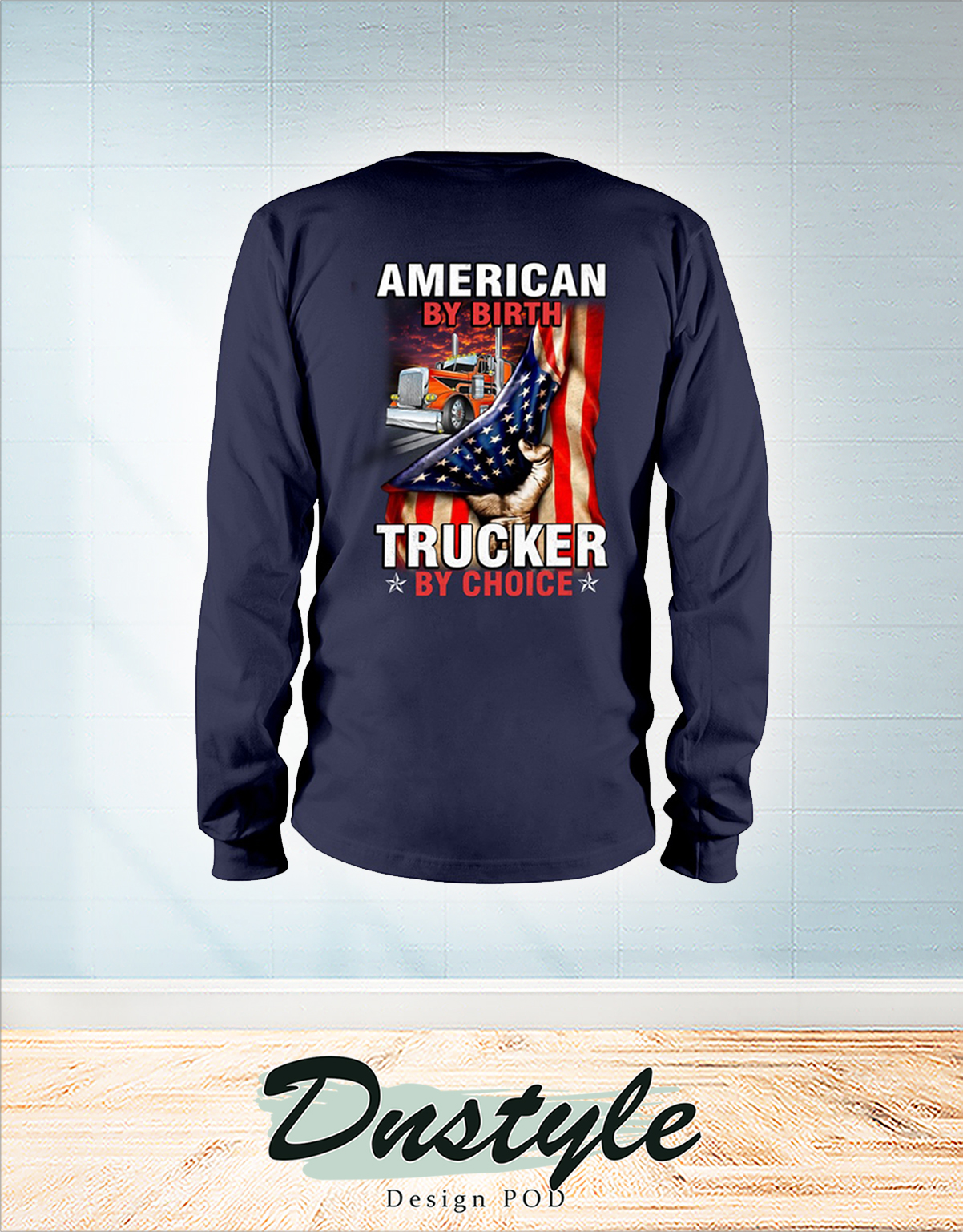 American by birth trucker by choice 4th july long sleeve