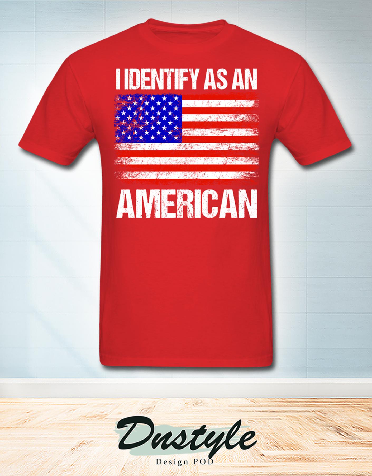 American flag I identify as an american t-shirt 1