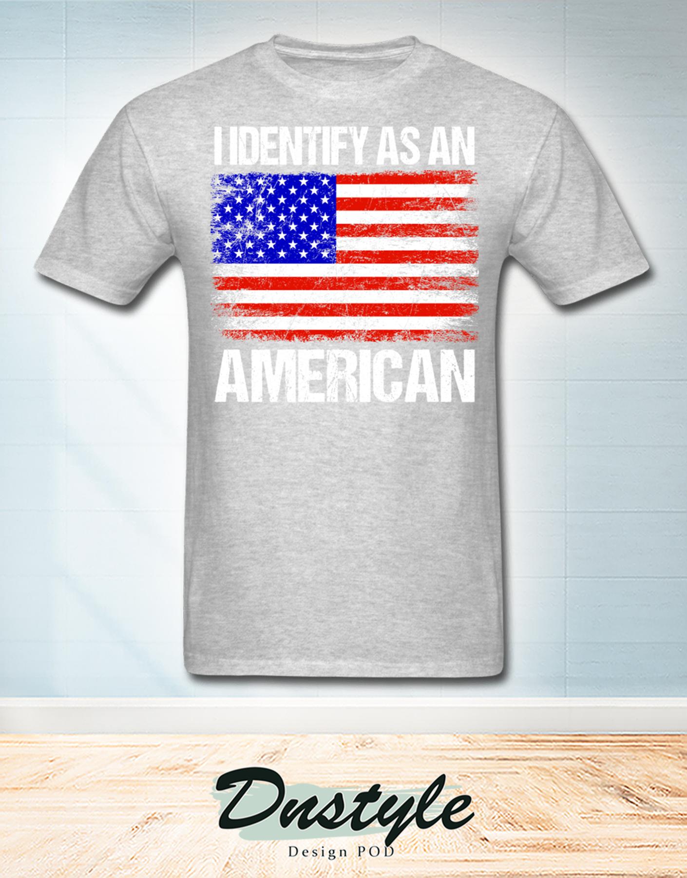 American flag I identify as an american t-shirt 2