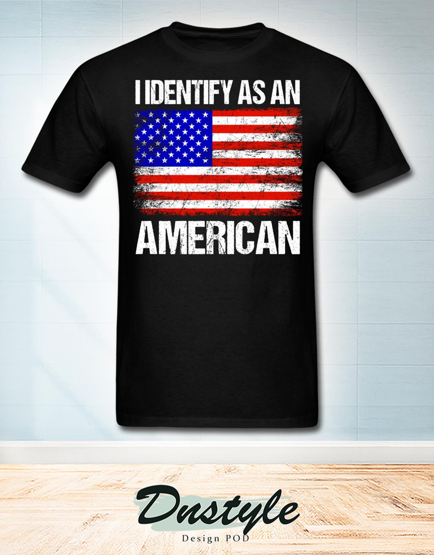American flag I identify as an american t-shirt