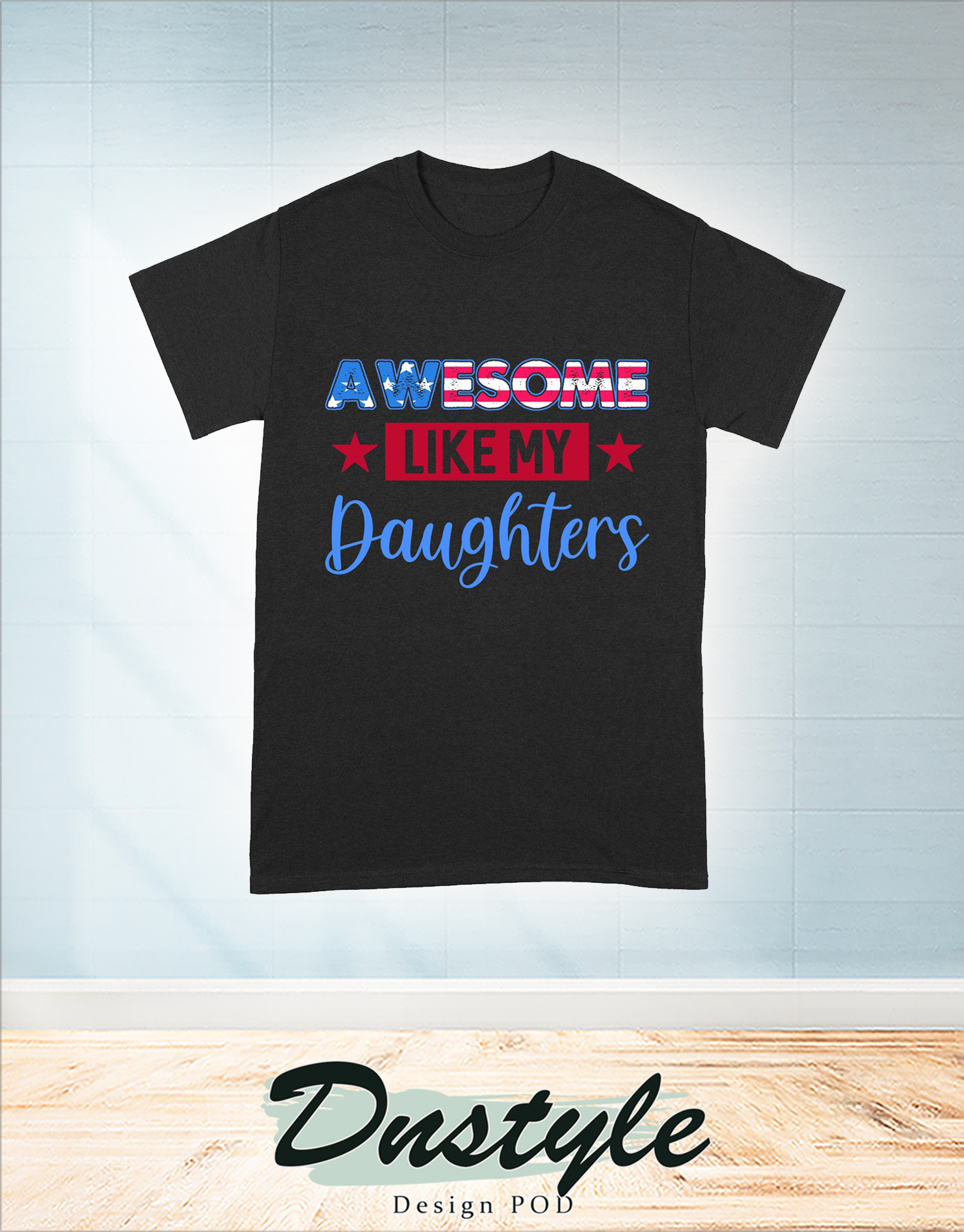 Awesome like my daughter 4th of july shirt 1