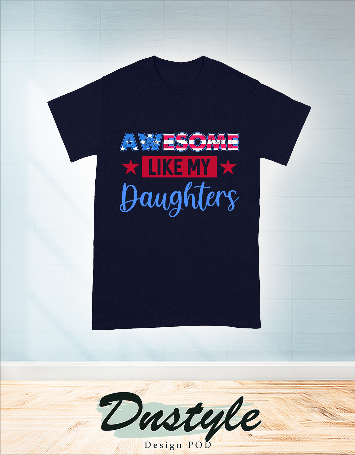 Awesome like my daughter 4th of july shirt 2