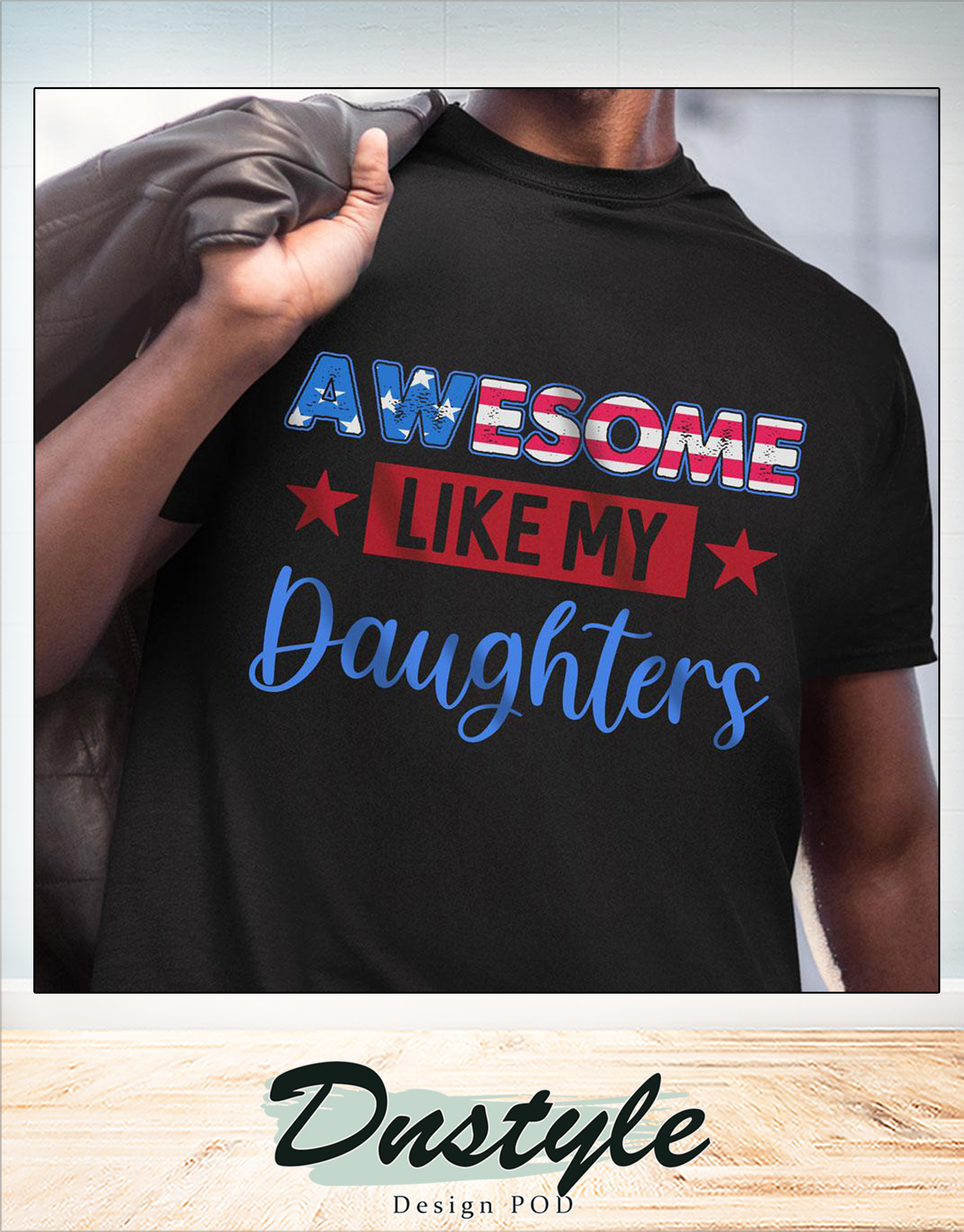Awesome like my daughter 4th of july shirt