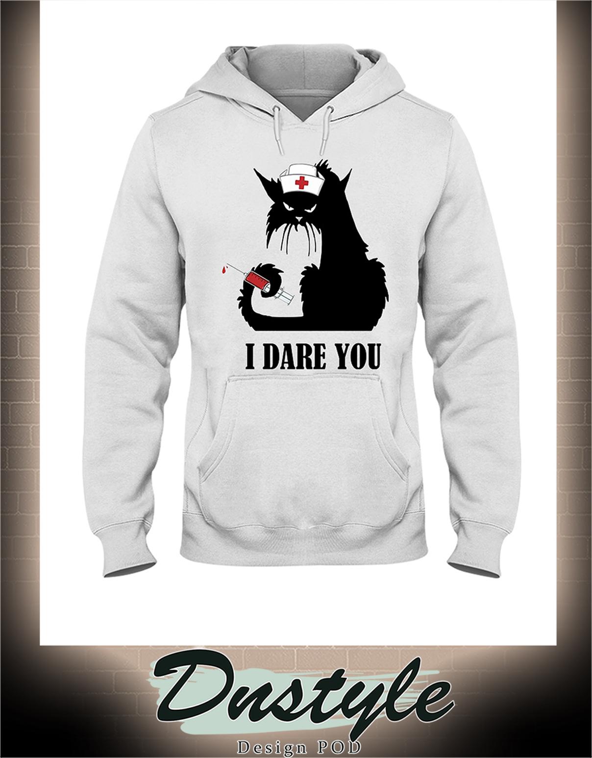 Cat nurse I dare you hoodie