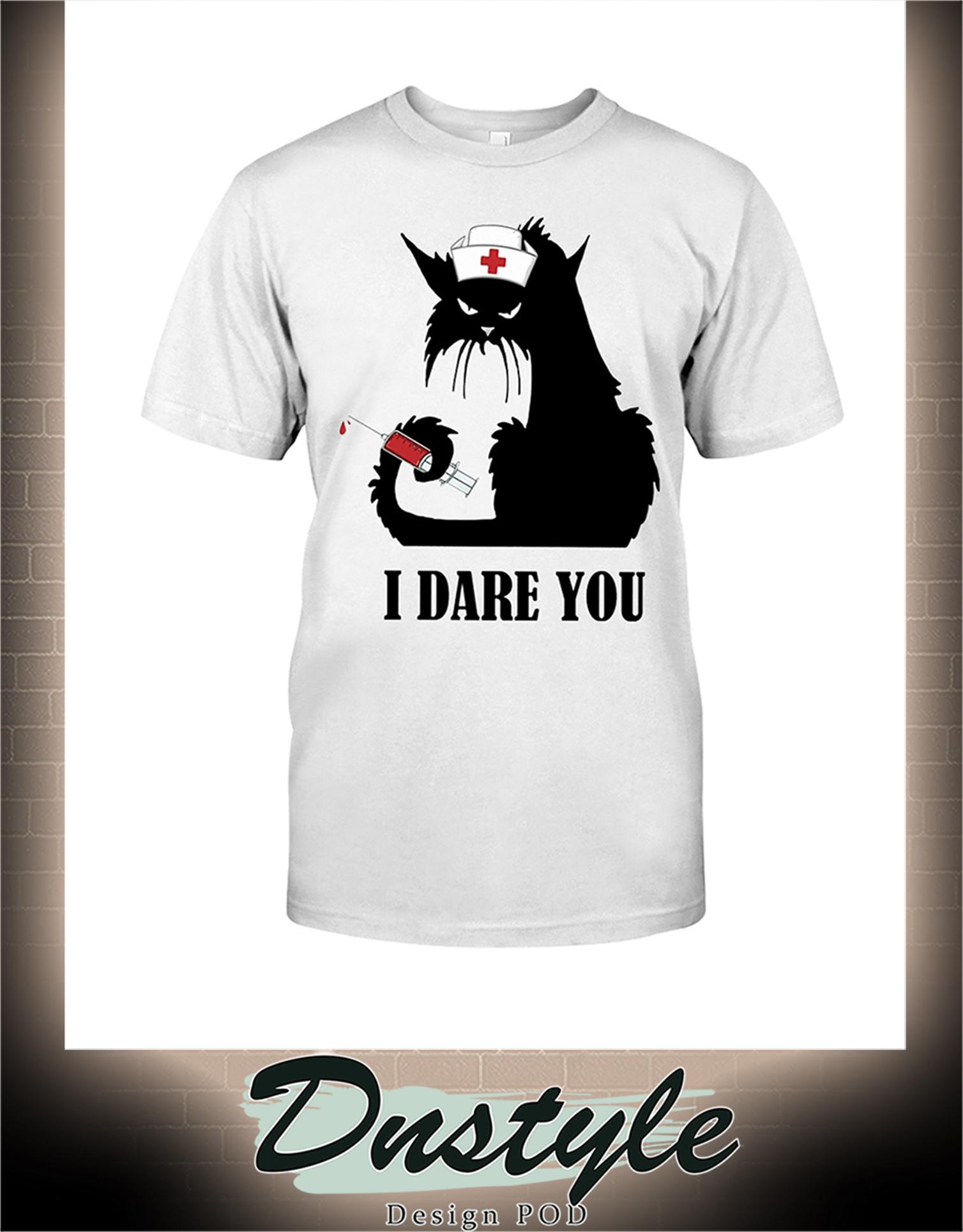 Cat nurse I dare you shirt