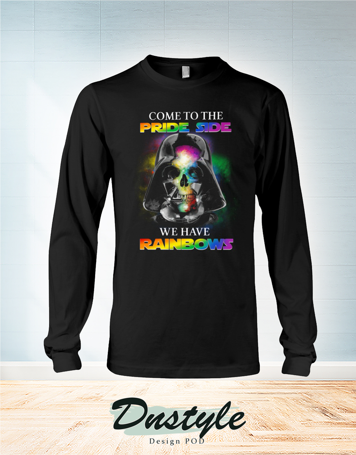Darth vader come to pride side we have rainbows long sleeve